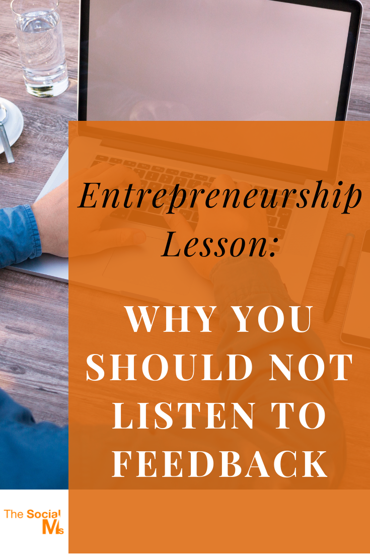 Many people think that the first entrepreneurship lesson is to ask for feedback. Here is why you should ask... but not listen to it. At least not in the way you think. #entrepreneurhip #solopreneur #onlinebusiness #startupmarketing #smallbusinessmarketing