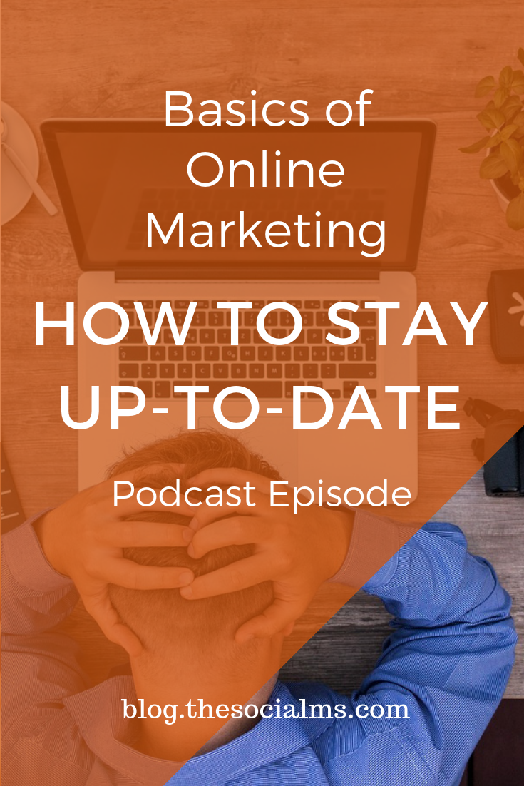 Do you find it hard to stay up-to-date with online marketing? All you need to understand are the Basics of Online Marketing and the current trends. Here is how to stay up do date on your blogging and online marketing knowledge. #bloggingtips #bloggingforbeginners #socialmediatips #digitalmarketing #onlinebusiness #marketinginminutes