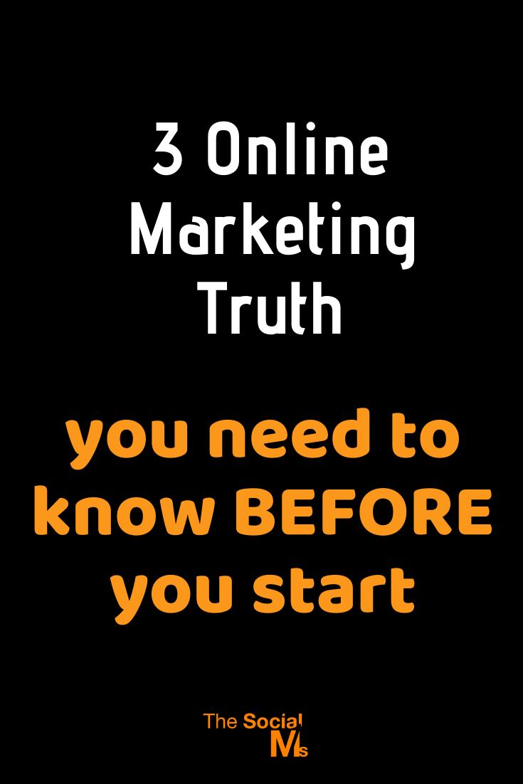 There are online marketing truths you need to know before you start or you will learn them the hard way. #bloggingtips #blogging101 onlinemarketing #digitalmarketing #onlinebusiness #entrepreneurship