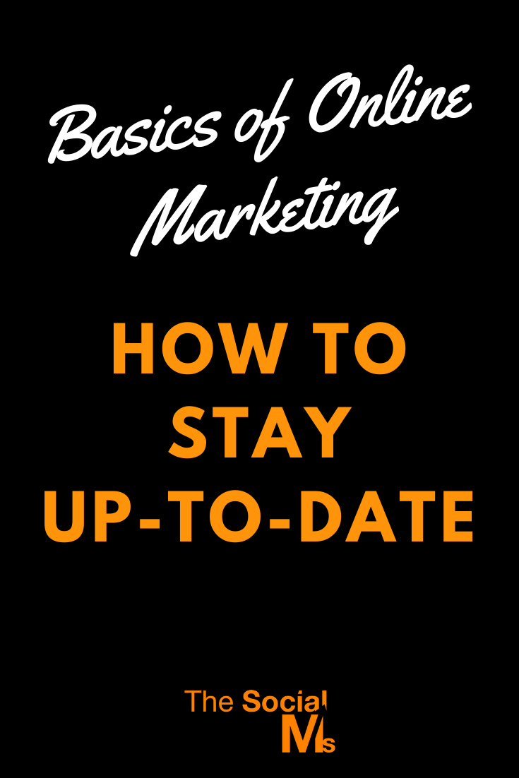 Do you find it hard to stay up-to-date with online marketing? All you need to understand are the Basics of Online Marketing and the current trends. #onlinemarketing #digitalmarketing #marketingstrategy #onlinebusiness