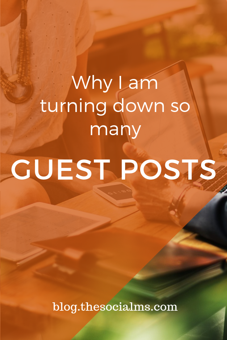 There are many blogs who no longer accept guest posts without any personal connection of the contributor to the blog owner(s). Here are my main reasons why I don't accept many guest post requests and are turning down guest posts. #guestblogging #guestposting #bloggingtips#bloggingforbeginners #startablog #bloggingstrategy