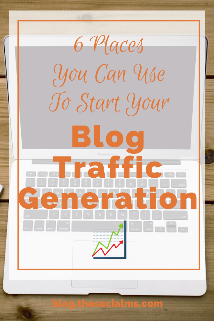 The best accessible sources for free blog traffic develop and change. Here are 6 important places you should consider for your traffic generation - start a blog, traffic generation, how to get raffic for a new blog #bloggingtips #blogtraffic #bloggingforbeginners #startablog