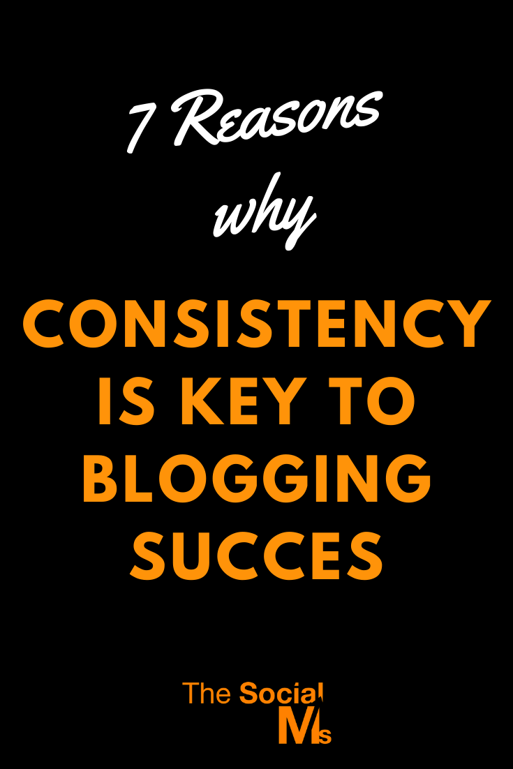 without consistency and allowing your results to develop, grow and prosper over time, you will not be able to get the success you are aiming for.  Here are 7 ways, consistency has to be part of your online and blogging strategy. #bloggingtips #blogging101 #bloggingforbeginners #startablog #onlinebusiness #onlinemarketing