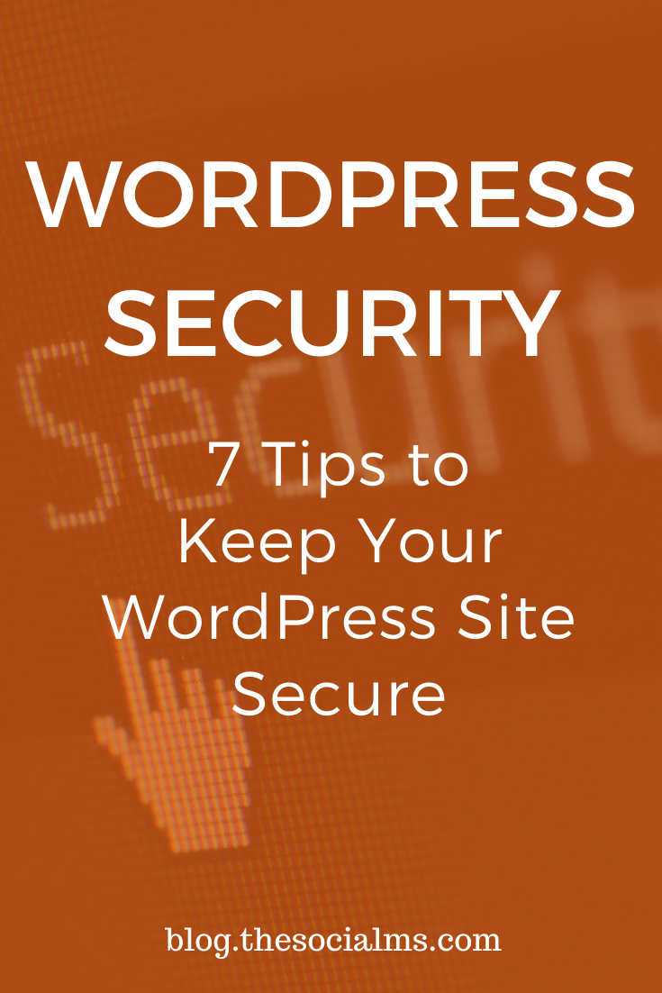 How do you protect your WordPress sites from hackers and keep your data and that of your customers safe? Here are seven important tips for WordPress Security. #wordpress #bloggingtips #cybersecurity #blogging101 #bloggingforbeginners #startablog.