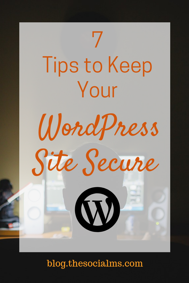 Here are seven tips to improve your WordPress Security. Here is how to protect your sites from hackers and keep your data and that of your customers safe. blogging tips, wordpress blog, start a blog #wordpress #bloggingtips #startablog #cybersecurity
