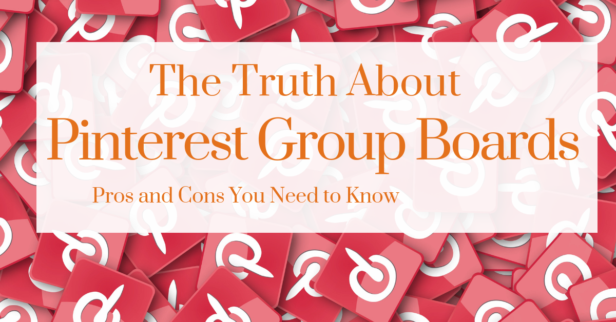 The Truth About Pinterest Group Boards: Pros and Cons You need to know
