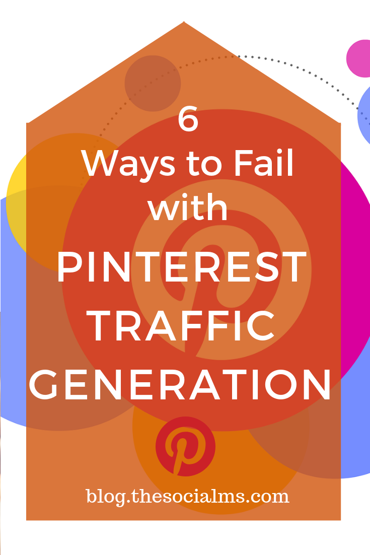 Pinterest can give awesome marketing results if you get all the pieces right. Here are 6 surefire ways to ruin your Pinterest marketing and fail at Pinterest traffic generation. #pinterest #pinterestmarketing #pinteresttips #blogtraffic #trafficgeneration #socialmedia #socialmediatips #socialmediamarketing