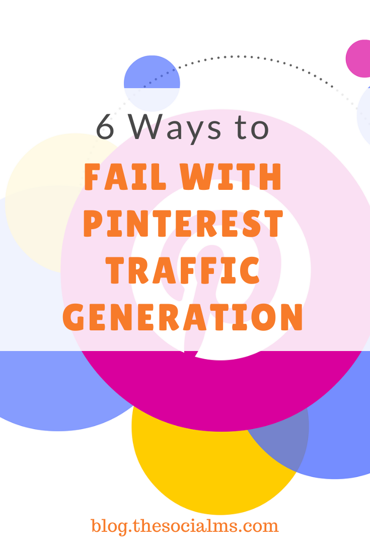 Traffic from Pinterest can be the answer to the question how to grow traffic to your blog. But there are so many wrong tips about Pinterest traffic generation out there that can seriously hurt all your traffic efforts. Here are 6 of them. #blogtraffic #trafficgeneration #blogging101 #pinterest #pinteresttips #pinterestmarketing #socialmedia #socialmediatips #socialmediamarketing