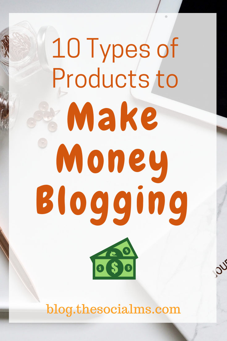 If you want to earn a living from your blog you need something to sell to make money blogging. Here are 10 product types you can sell on your blog. Use these blogging tips to turn your blog into a blogging business. #makemoneyblogging #bloggingbusiness #bloggingtips #digitalproducts #onlinebusiness