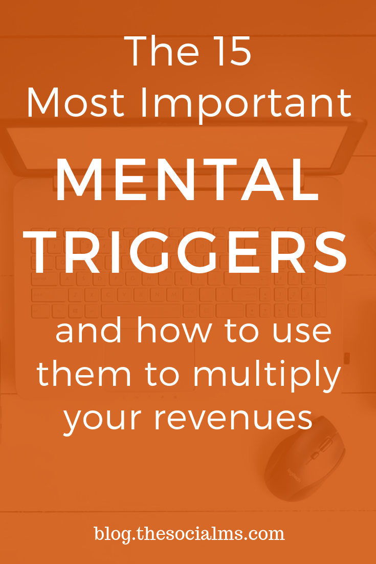 You can (and should) use mental triggers in your online business. Here are the most important mental triggers that can multiply your revenues. Make more sales by using psychological triggers in your sales funnel. #salesfunnel #bloggingtips #onlinebusiness #startablog #makemoneyblogging