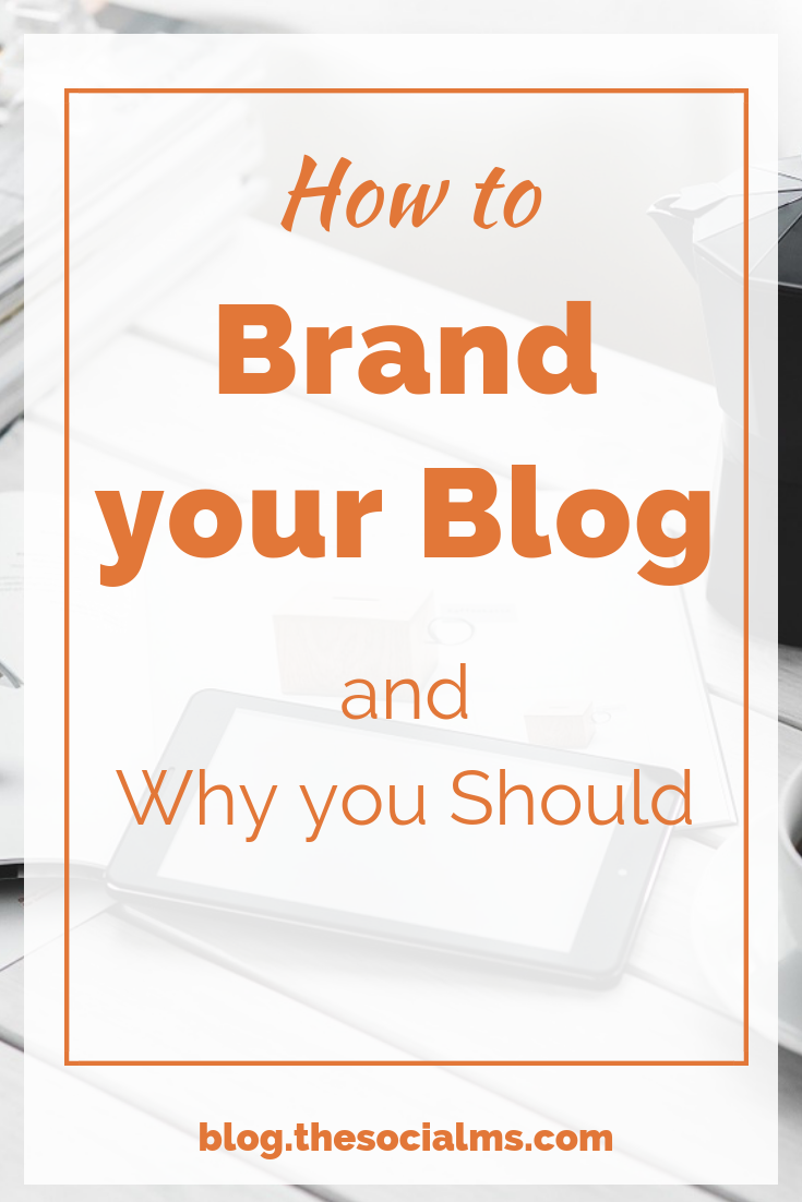 What is a brand, why should you brand your blog and some ideas how you can brand your blog #branding #brandyourblog #brandbuilding #bloggingtips #brandimage #smallbusiness #onlinebusiness