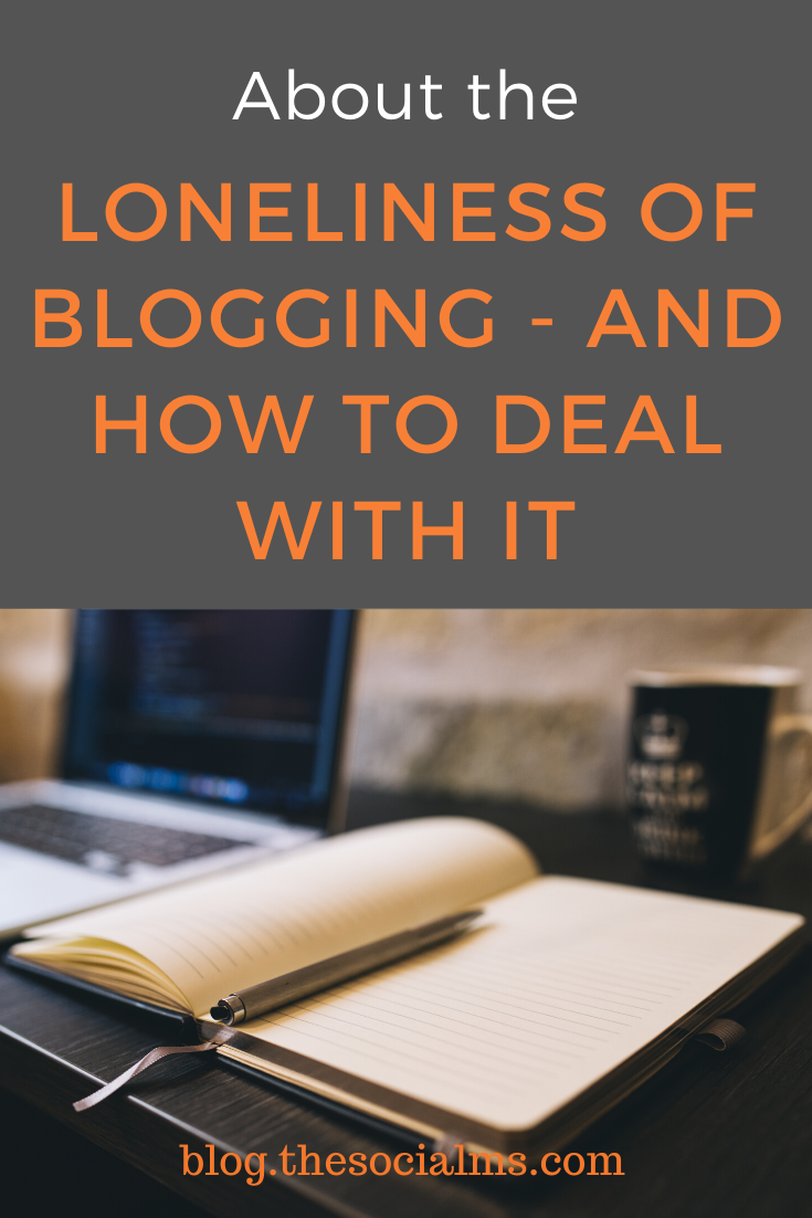 Why is blogging lonely? Blogging can be lonely in more than one way. Here are aspects about blogging that can make you feel lonely and how you can deal with them. #startablog #blogging101 #bloggingforbeginners #bloggingtips #solopreneur #onlinebusiness #entrepreneurship