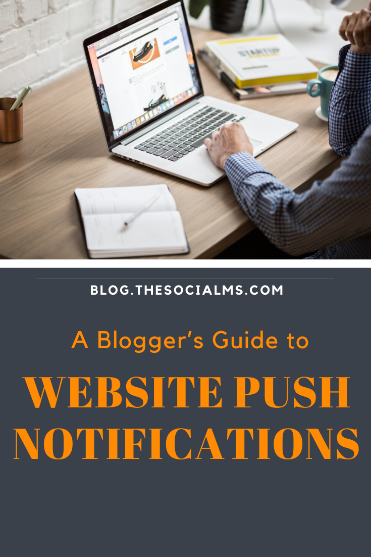 Are you collecting push notification subscribers on your blog? Are you sending push notifications? If not, this post is for you - because you should. And it is free to do it. What are website push notifications? #pushnotifications #bloggingtools #bloggingtips #blogaudience #bloggingforbeginners #blogging101 #startablog