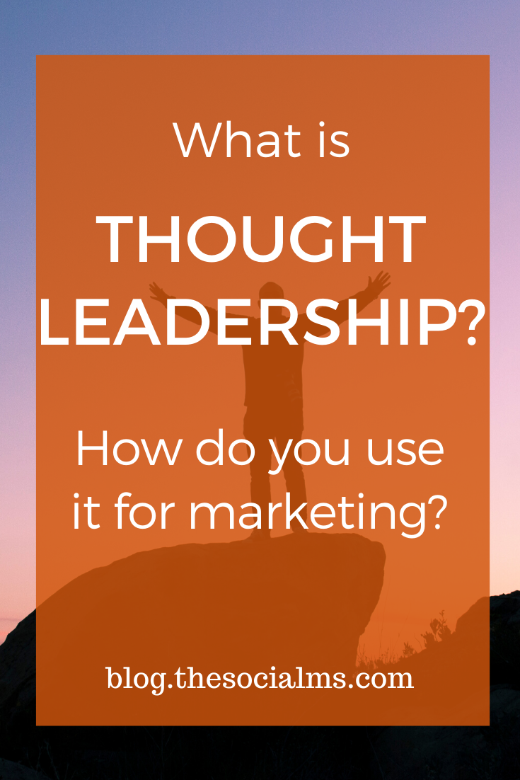 Thought leadership is a marketing tactic that can help you make more money. Becoming a thought leader and branding yourself as one is very beneficial as a marketing tactic - but it can also be a tricky approach to marketing. here is how to become a thought leader, why you should or not and how you can use it for more marketing success. #thoughtleadership #thoughtleader #branding #expertise #smallbusinessmarketing #smbmarketing #bloggingtips #onlinebusiness
