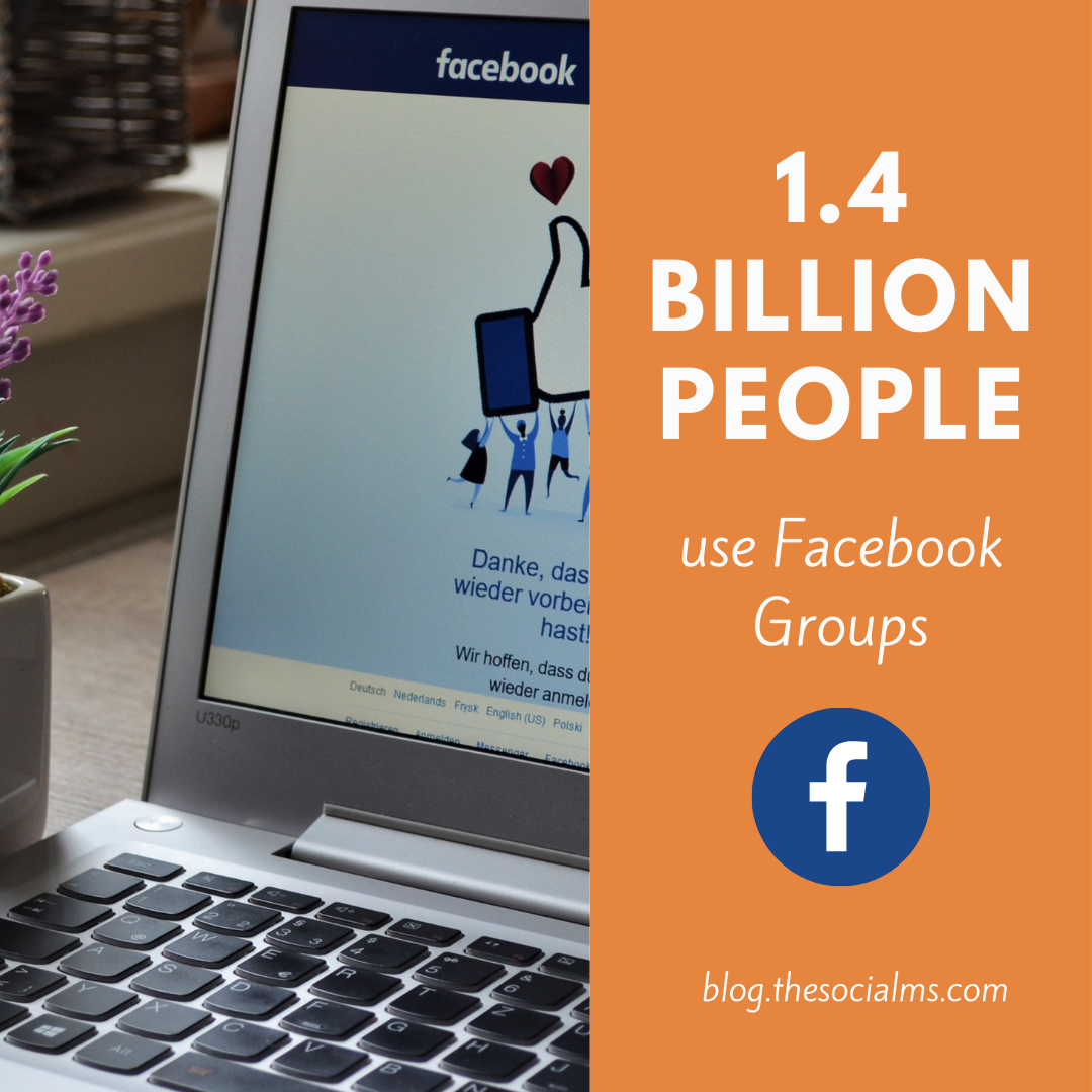 1.4 billion people use Facebook groups.