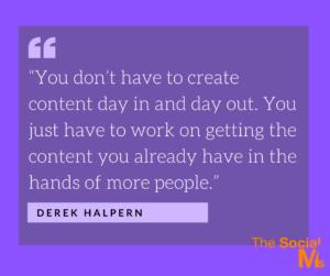 Quote Derek Halpern Repurposing content